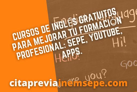 Cursos De Ingles Gratuitos Para Mejorar Tu Formacion Profesional Sepe Youtube Apps Cita Inem Sepe Y Seguridad Social